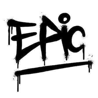 Graffiti épico palavra pulverizada isolado no fundo branco. graffiti de fonte épica pulverizada. ilustração vetorial.