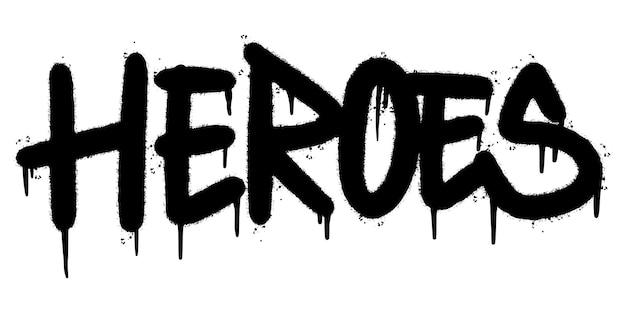Graffiti heroes word pulverizado isolado no fundo branco. graffiti de fonte de heróis pulverizados. ilustração vetorial.