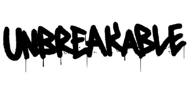 Graffiti palavra inquebrável pulverizada isolada no fundo branco. graffiti de fonte inquebrável pulverizado. ilustração vetorial.