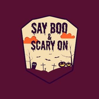 Gráficos de distintivo de tipografia de halloween vintage com cena de paisagem de cemitério de terror e texto de citação - diga boo e assustador em. etiqueta do emblema retrô de férias. etiqueta do vetor das ações.