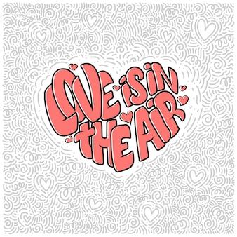 Grande coração com letras - o amor está no ar, pôster de tipografia para o dia dos namorados