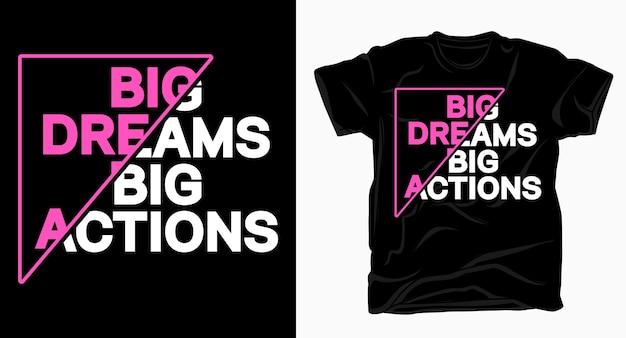 Grandes sonhos grandes ações slogan tipografia para camisetas