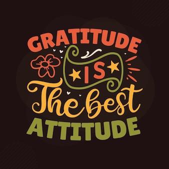 Gratidão é a melhor atitude design de citações de gratidão premium vector