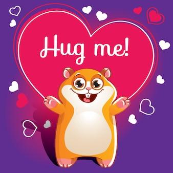 Hamster dos desenhos animados pronto para um abraço. animal engraçado. animal de estimação bonito dos desenhos animados sobre fundo branco. com a frase de letras de mão me abrace