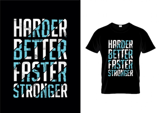Harder better faster design de camisa de t de tipografia mais forte