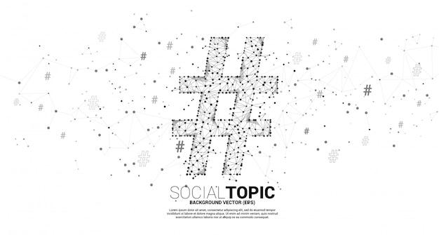 Hash tag do ponto conectar o polígono de linha com o ícone. conceito de plano de fundo para o tópico social e notícias.