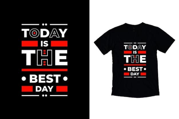 Hoje é o melhor design moderno de citações motivacionais