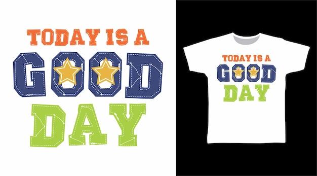 Hoje é um conceito de camiseta de tipografia de bom dia