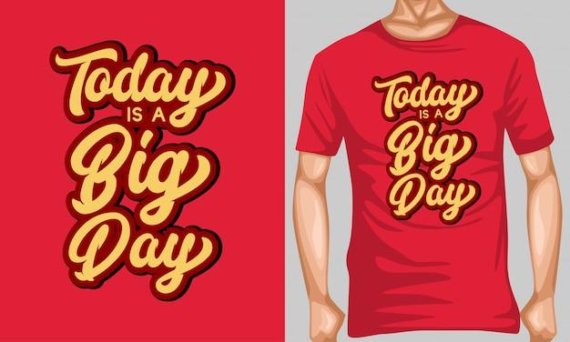 Hoje é um grande dia lettering tipografia para design de t-shirt