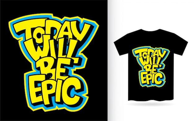 Hoje será épico letras de mão para camiseta