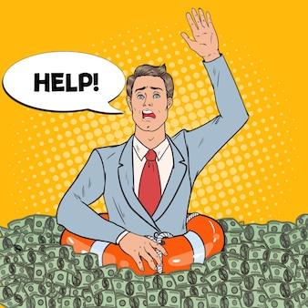 Homem de sucesso pop arte afundando no dinheiro. empresário com lifebuoy pedindo ajuda.