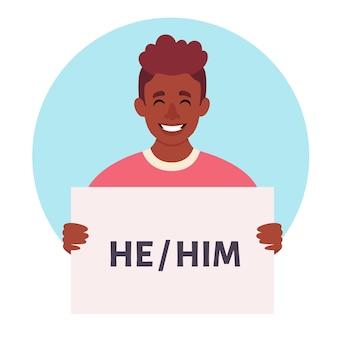 Homem negro segurando uma placa com pronomes de gênero ela he, eles, genderneutral não binários