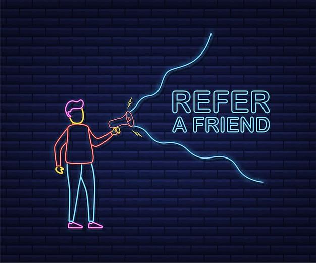 Homem segurando o megafone, indique um amigo. estilo neon. ilustração em vetor das ações.