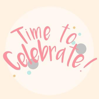 Hora de celebrar o vetor de tipografia