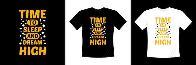 Hora de dormir e sonhar design de camiseta de alta tipografia