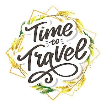 Hora de viajar letras de citações inspiradoras. tipografia motivacional.