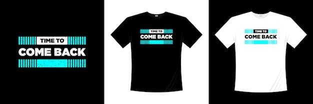 Hora de voltar tipografia design de camiseta
