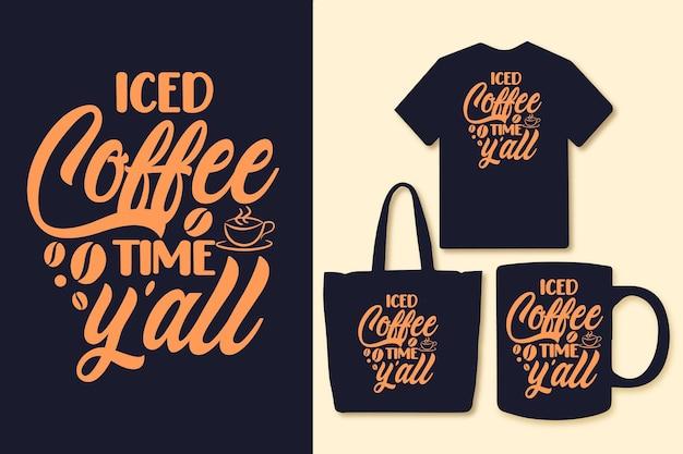 Hora do café gelado yall tipografia café cita gráficos de camisetas
