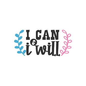 I can and i will, inspirational quotes design