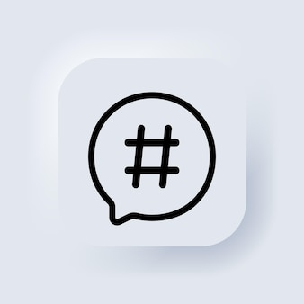 Ícone de hashtag. vetor. conceito de mídia social. tendência popular. blogging. botão da web da interface de usuário branco neumorphic ui ux. neumorfismo.