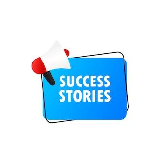 Ícone de histórias de sucesso. megafone com mensagem de histórias de sucesso no banner do discurso de bolha. alto-falante. anúncio. propaganda. vetor eps 10. isolado no fundo branco