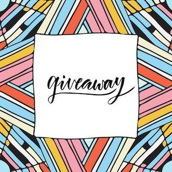 Ícone de mídia social. vector de texto caligráfico moderno giveaway no quadro abstrato