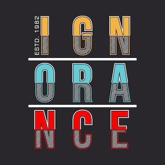 Ignorância denim tipográfico camiseta