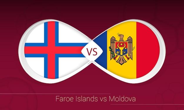 Ilhas faroé vs moldávia em competição de futebol, grupo f. versus ícone no fundo do futebol.