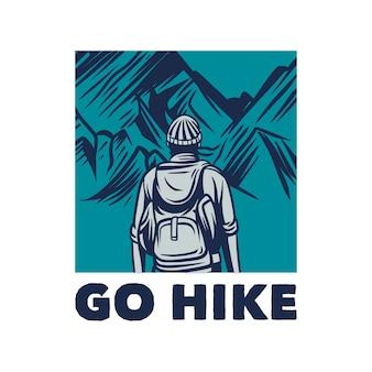 Ilustração da camiseta vá caminhar com o homem caminhando até a montanha ilustração vintage