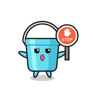 Ilustração de personagem balde de plástico segurando uma placa de pare, design de estilo fofo para camiseta, adesivo, elemento de logotipo