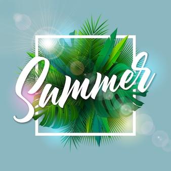 Ilustração de verão com letra de tipografia e folhas de palmeira tropicais