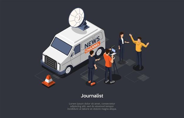 Ilustração do vetor no estilo dos desenhos animados 3d. composição isométrica na profissão de jornalista, conceito de processo de transmissão de entrevista. fundo escuro, caracteres, texto. canal de notícias: van, people, cameraman.
