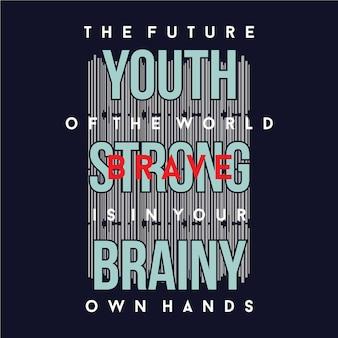 Ilustração em vetor juventude forte slogan inteligente gráfico camiseta tipografia design