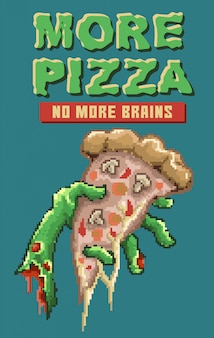 Ilustração em vetor pixel art de uma mão de zumbi segurando uma fatia de pizza em vez de cérebros. esta ilustração feita com estilo de cores dos anos 80 e citações motivacionais.