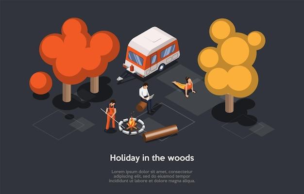 Ilustração isométrica no estilo dos desenhos animados 3d. composição do vetor no fundo escuro. férias no conceito de madeiras. pessoas diferentes, gastando tempo na floresta ou no parque. árvores, fogueira, van, três personagens
