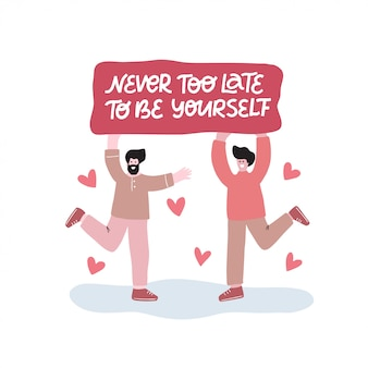 Ilustração plana lgbt. design para a comunidade do orgulho. personagem de desenho animado gay masculino e feminino. nunca é tarde para ser você mesmo a frase.