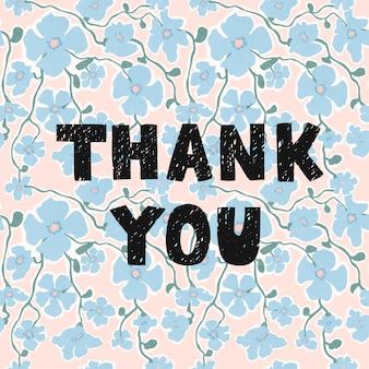 Ilustração vetorial com letras desenhadas à mão em fundo floral. obrigado