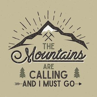 Impressão de vetor de aventura. montanhas estão chamando e eu devo ir com efeito de tipografia.
