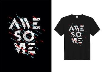 Impressionante Tipografia T-Shirt Design Vector