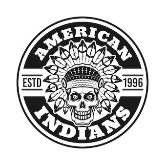 Índios americanos vector distintivo redondo com crânio chefe em estilo vintage monocromático isolado no fundo branco
