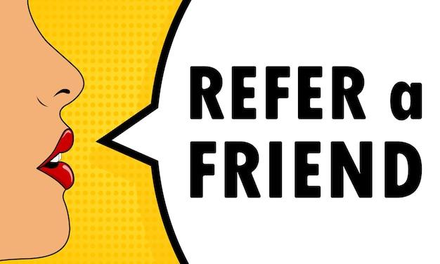 Indique um amigo. boca feminina com batom vermelho gritando. balão de fala com texto indique um amigo. estilo retrô em quadrinhos. pode ser usado para negócios, marketing e publicidade. vetor eps 10.