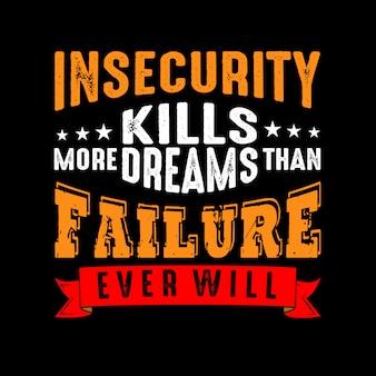 Insegurança mata mais sonhos do que falhas
