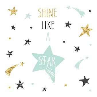 Inspiradora citação brilhe como uma estrela.