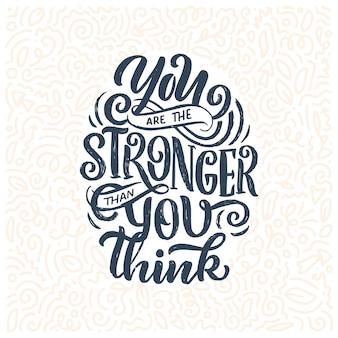 Inspiradora citação. mão desenhada ilustração vintage com letras
