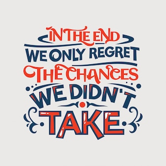 Inspiradora e citação de motivação. no final, só lamentamos as mudanças, não tomamos