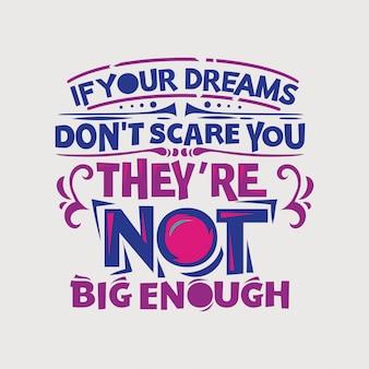 Inspiradora e citação de motivação. se seus sonhos não te assustam, eles não são grandes o suficiente