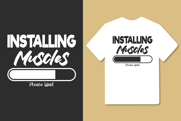 Instalando os músculos, por favor, aguarde design de camiseta de treino de ginástica de tipografia vintage