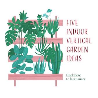 Jardim vertical interno, vegetação com palmeiras, cactos e outras plantas envasadas em recipientes em camadas com lugar para texto, banner ou folheto