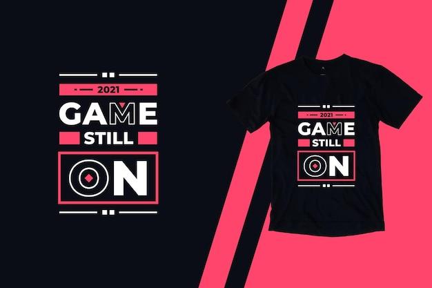 Jogo ainda no design moderno de camisetas inspiradoras