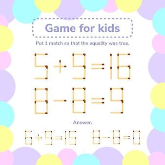 Jogo de matemática para crianças. coloque 1 matchstick para que a igualdade seja verdadeira.